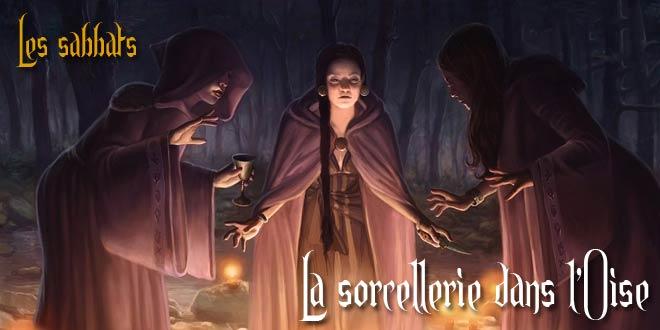 La sorcellerie dans l'Oise : les sabbats